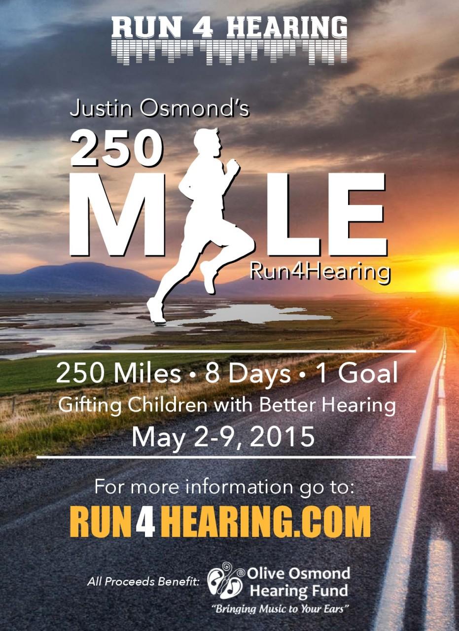 JUSTIN OSMOND'S 250 MILE RUN 4 HEARING!